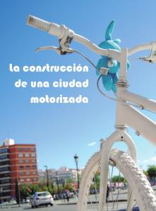 La construcción de una ciudad motorizada